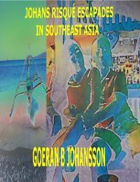 Cover Johans Risqué Escapades in Southeast Asia