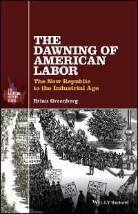 Cover The Dawning of American Labor