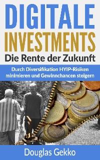Cover Digitale Investments: Die Rente der Zukunft