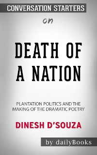 Cover Death of a Nation: Plantation Politics and the Making of the Democratic Party​​​​​​​ by Dinesh D'Souza​​​​​​​ | Conversation Starters