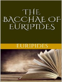 Cover The Bacchae of Euripides