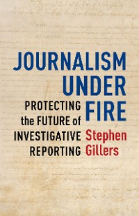 Cover Journalism Under Fire