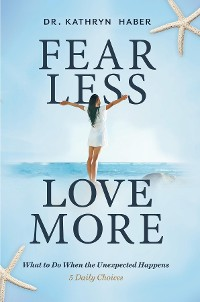 Cover Fear Less, Love More