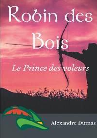 Cover Robin des Bois, le Prince des voleurs (texte intégral)