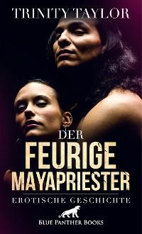 Cover Der feurige Mayapriester | Erotische Geschichte