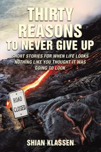 Cover Thirty Reasons to Never Give Up