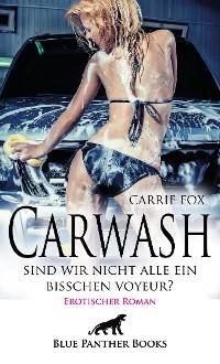 Cover Carwash – sind wir nicht alle ein bisschen Voyeur? | Erotischer Roman