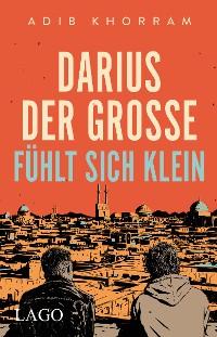 Cover Darius der Große fühlt sich klein