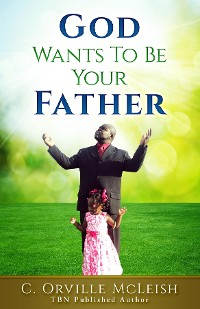 Cover God Wants To Be Your Father