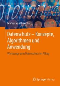 Cover Datenschutz – Konzepte, Algorithmen und Anwendung