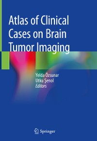 Cover Atlas of Clinical Cases on Brain Tumor Imaging