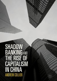 Cover Shadow Banking and the Rise of Capitalism in China