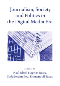 Cover Journalism, Society and Politics in the Digital Media Era
