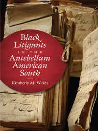 Cover Black Litigants in the Antebellum American South