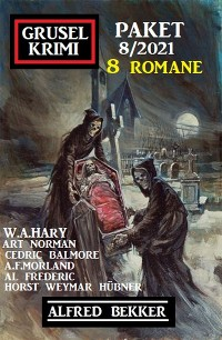 Cover Gruselkrimi Paket 8/2021 - 8 Romane