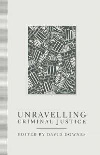 Cover Unravelling Criminal Justice