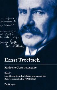 Cover Die Absolutheit des Christentums und die Religionsgeschichte (1902/1912)