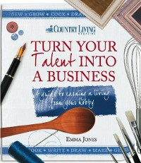 Cover Turn Your Talent into a Business