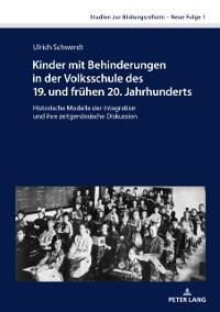 Cover Kinder mit Behinderungen in der Volksschule des 19. und fruehen 20. Jahrhunderts