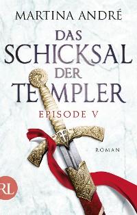 Cover Das Schicksal der Templer - Episode V