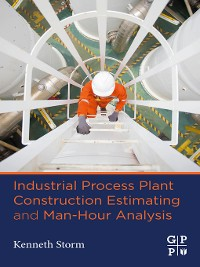 Cover Industrial Process Plant Construction Estimating and Man-Hour Analysis