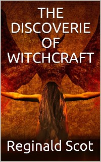 Cover The Discoverie of Witchcraft