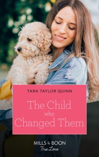 Cover Child Who Changed Them (Mills & Boon True Love) (The Parent Portal, Book 6)