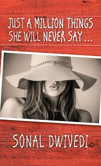 Cover Just a Million Things She Will Never Say . . .
