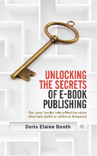 Cover Unlocking the Secrets of E-Book  Publishing