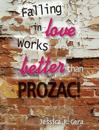 Cover Falling in Love Works Better Than Prozac