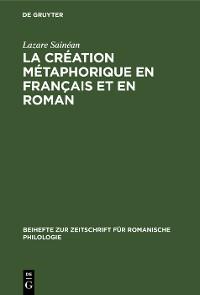 Cover La création métaphorique en français et en roman