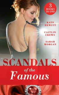 Cover Scandals Of The Famous: The Scandalous Princess (The Santina Crown) / The Man Behind the Scars (The Santina Crown) / Defying the Prince (The Santina Crown) (Mills & Boon M&B)