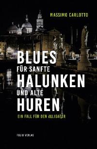 Cover Blues für sanfte Halunken und alte Huren