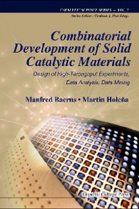 Cover Combinatorial Development Of Solid Catalytic Materials: Design Of High-throughput Experiments, Data Analysis, Data Mining