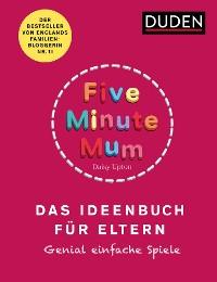 Cover Five Minute Mum - Das Ideenbuch für Eltern
