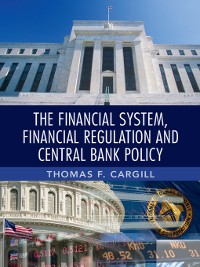 Cover The Financial System, Financial Regulation and Central Bank Policy
