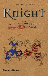 Cover Knight: The Medieval Warrior's (Unofficial) Manual