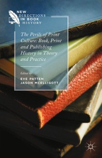 Cover The Perils of Print Culture: Book, Print and Publishing History in Theory and Practice