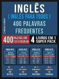 Cover Inglês ( Inglês Para Todos ) 400 Palavras Frequentes (4 Livros em 1 Super Pack)