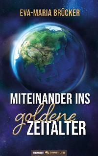 Cover Miteinander ins goldene Zeitalter