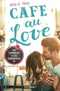 Cover Café au Love. Ein Sommer in den Hamptons