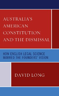 Cover Australia's American Constitution and the Dismissal