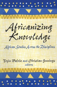 Cover Africanizing Knowledge