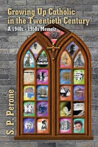 Cover Growing up Catholic in the Twentieth Century