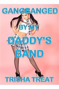 Cover Gangbanged By My Daddy's Band