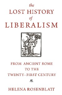 Cover The Lost History of Liberalism