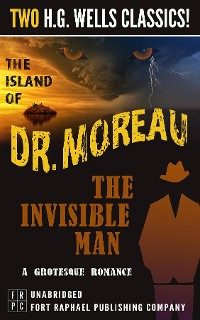 Cover The Island of Dr. Moreau and The Invisible Man: A Grotesque Romance- Unabridged