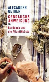 Cover Gebrauchsanweisung für Bordeaux und die Atlantikküste