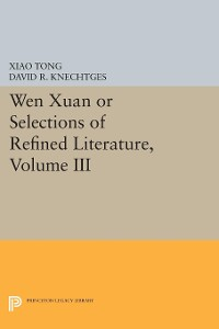 Cover Wen xuan or Selections of Refined Literature, Volume III