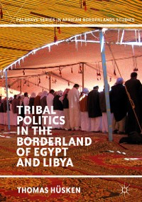 Cover Tribal Politics in the Borderland of Egypt and Libya